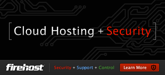 Firehost: Security + Support + Control. Learn More.