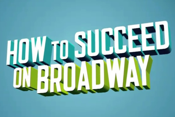 how to succeed on broadway
