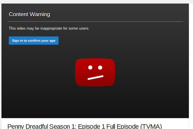 Viewers can watch the full first episode of Penny Dreadful on YouTube - but only if they confirm that they are 18.