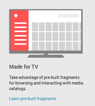 Android TV comes with Leanback, a framework that lets apps look like Google would like them to.