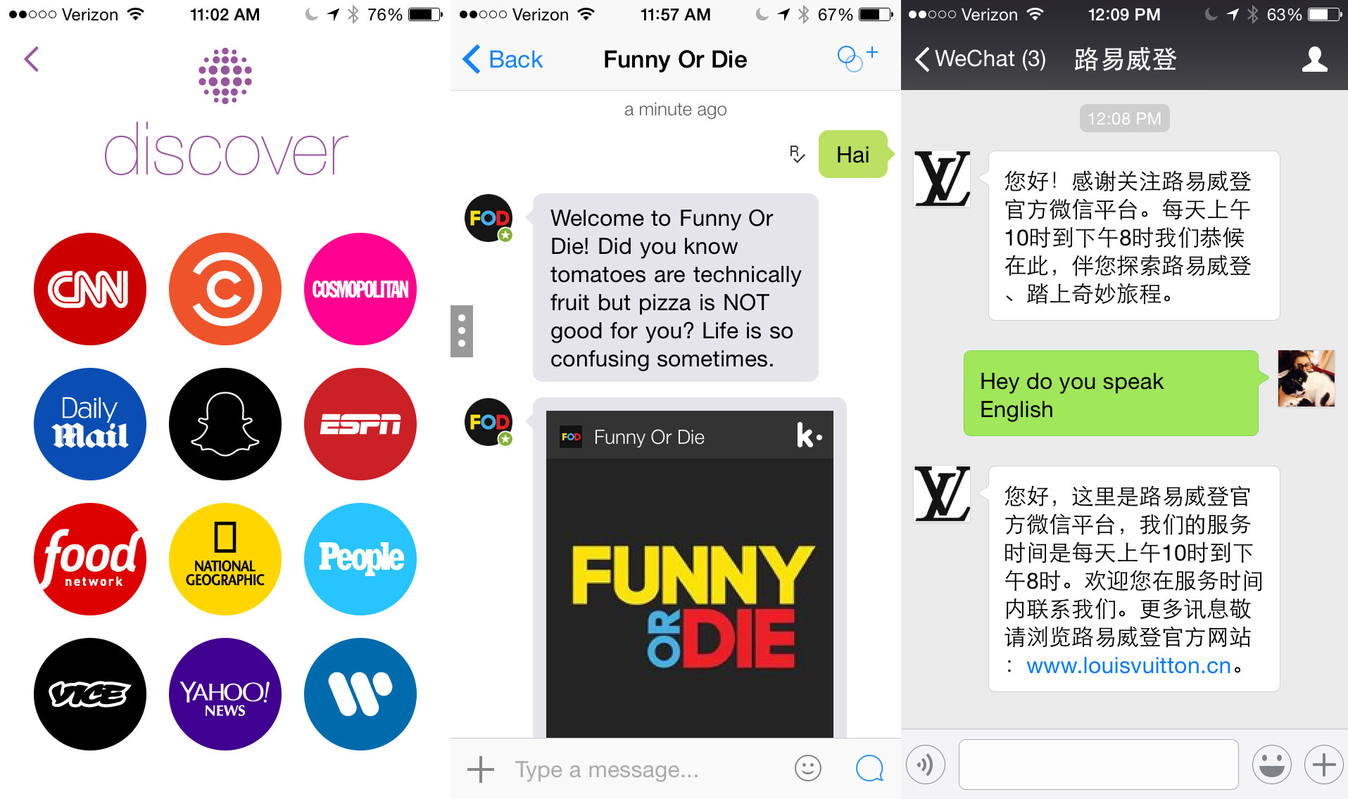 Left: Snapchat's Discover section; Middle: Kik's chat option with Funny or Die; Right: WeChat's chat option with Louis Vuitton